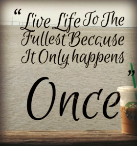 you-only-live-once-by-on-life-quotes-to-live-by-3